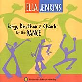 Ella Jenkins - Songs, Rhythms and Chants for the Dance NEW  (CD 2000)