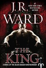 The Black Dagger Brotherhood: The King : A Novel of the Black Dagger Brotherhood