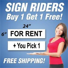 """For Rent Real Estate Sign Rider + You Pick 1 Extra Sign - 6""""x24"""" PAIR (2) BH"""