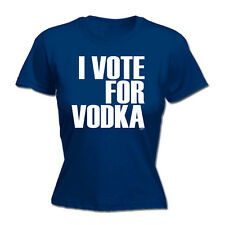 Womens Funny T Shirt - I Vote For Vodka - Birthday Joke tee tshirt T-SHIRT