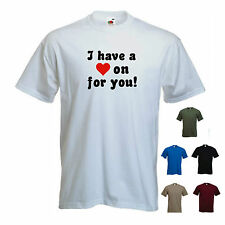 'I have a (heart) on for you!' - Funny mens Valentines Day T-shirt. S-XXL
