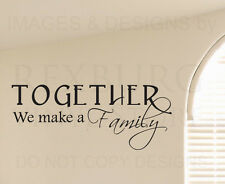 Wall Decal Quote Sticker Vinyl Art Lettering Together we Make a Family Love F68