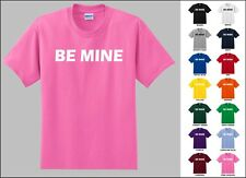 Be Mine Love Couples Dating Romantic Sweet Gf Bf Valentine's Day Funny T-shirt