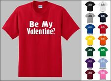 Be My Valentine? Couples Bf Gf Dating Holiday Love Sweet Romantic Funny T-shirt