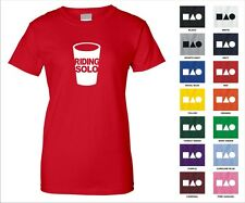 Riding Solo Plastic Cup All Alone Lonely Loner Party Drink Funny Woman's T-shirt