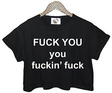 FCUK YOU FCKING T SHIRT FUNNY CROP TOP TEE HIPSTER FASHION RETRO HIP HOP SWAG