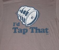 "Spencer's ""I'd Tap That"" Funy Tee T-Shirt Beer Bar Keg College T-Shirt"