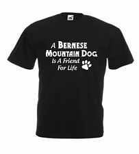 A BERNESE MOUNTAIN DOG IS A FRIEND FOR LIFE T-SHIRT Pet Lover Christmas Present