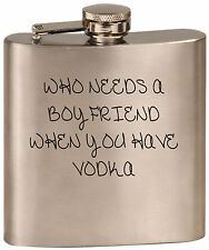 Who Needs A Boyfriend When You Have Vodka 6 Oz Flask with FREE Funnel