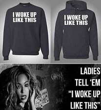 BEYONCE, I Woke Up LIKE THIS, Sweater, Hoodie