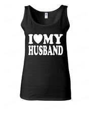 I Love my Husband WOMAN TANK TOP birthday anniversary Valentines Day gift tee