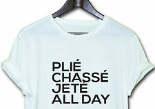 PLIE CHASSE JETE  T-SHIRT TOP FUNNY CLOTHING HIPSTER MEN WOMEN DESIGN TUMBLR