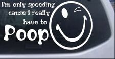 Funny I really have to Poop Car or Truck Window Laptop Decal Sticker