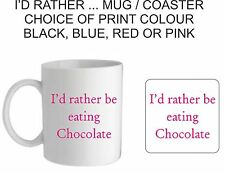 I'D RATHER BE EATING MUG/COASTER, MOTHERS/FATHERS DAY, BIRTHDAY,CHRISTMAS GIFT