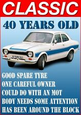 Mens T-Shirt, 40 Year Old Ford Escort Funny Quote Ideal Birthday Present