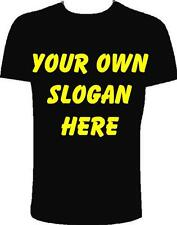 PERSONALISED T-SHIRT WITH YOUR OWN SLOGAN - ANY COLOUR TEXT