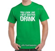 You Look Like I Need Another DRINK Pub Bar Crawl St.Pattys Day Drinking T-Shirt