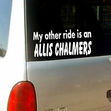 """ My Other Ride is an Allis Chalmers  "" Funny Tractor Vinyl Decal Vinyl Sticker"