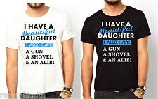 I HAVE A BEAUTIFUL DAUGHTER FUNNY GIFT PRESENT T-shirt ALL SIZES !!! FAST POST