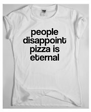 Funny t shirts tops rude slogan tee joke People disappoint pizza is eternal