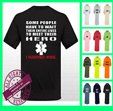 SOME PEOPLE HAVE TO WAIT THEIR ENTIRE LIFE MEET THEIR HERO EMT  T SHIRT
