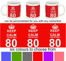 80th BIRTHDAY PERSONALISED MUG - KEEP CALM YOU'RE ONLY 80 - 6 COLOURS TO CHOOSE