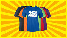 25th Birthday T Shirt Happy Birthday T-Shirt Funny 25 Years Old Tee 7 COLORS