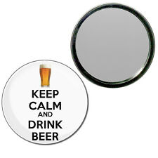Keep Calm and Drink Beer - Round Compact Glass Mirror 55mm/77mm BadgeBeast