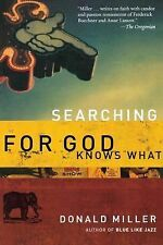 Searching for God Knows What by Donald Miller EUC