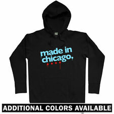 Made in Chicago Hoodie - IL Illinois Bulls Bears White Sox Cubs Fire - Men S-3XL