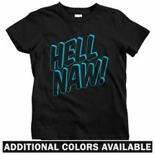 Hell Naw Kids T-shirt - Baby Toddler Youth Tee - Street Art Streetwear Funny Fun