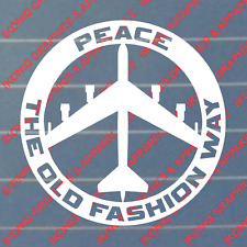 Peace The Old Fashion Way Decal - Car, Truck, Military, B52 Sticker