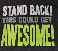 Savvy STAND BACK THIS COULD GET AWESOME! Mens Graphic Tee T-Shirt Size Large