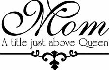 Mom above queen wall Vinyl Sticker Decal quote Deco