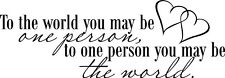 To the world you may be one person vinyl wall decal quote sticker Inspirational