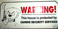 TWO X WARNIG THIS HOUSE IS PROTECTED BY CANINE SECURITY SERVICE SIGN BRAND NEW