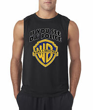 New Way 131 - Men's Sleeveless If You See Da Police Warn A Brother WB Cops