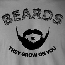 BEARDS THEY GROW ON YOU T-Shirt funny hipster beard mustache facial hair humor
