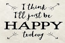I Think I'll Just be Happy Today Positive Quote Large Canvas Picture Wall Art