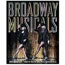 BROADWAY MUSICALS FROM THE PAGES OF THE NEW YORK TIMES BEN BRANTLEY HCDJ SEALED