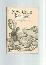 NEW GRAIN RECIPES - OLD FAVOURITES FROM NEW CEREALS - COUNTRY GRAINS COOK BOOK