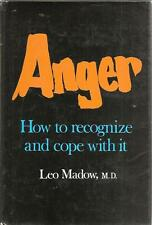 Anger - How To Recognize and Cope With It by Leo Madow (1972, Hardcover)