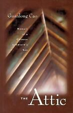The Attic : Memoir of a Chinese Landlord's Son by Guanlong Cao (1996, Hardcover)