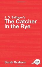 J.D. Salinger's The Catcher in the Rye: A Routledge Study Guide (Routledge Guide