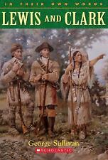 In Their Own Words: Lewis and Clark by George Sullivan (Paperback)