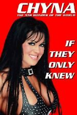 If They Only Knew : Chyna by Joanie Laurer, Michael Angelis and Chyna (2001,...