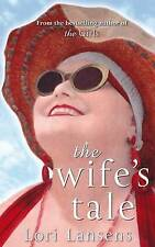 The Wife's Tale by Lori Lansens (Paperback, 2010)