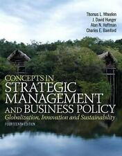 Concepts in Strategic Management and Business Policy by Thomas L. Wheelen, J....