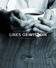 LINES OF WISDOM - Young Writers, Old Stories, Timeless Encounters 2008 LIKE NEW