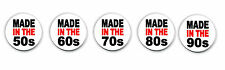 MADE IN THE 50S 60S 70 80S 90S BIRTHDAY FUNNY GIFT RETRO BUTTON BADGE